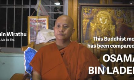 Ashin Wirathu and the Fires of Ethnic Hate